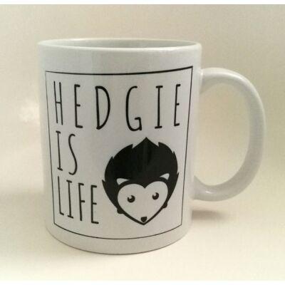 """Sünös bögre - """"HEDGIE IS LIFE"""""""